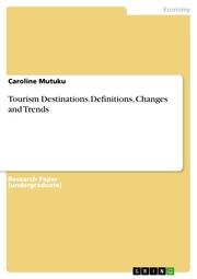 Tourism Destinations.Definitions, Changes and Trends