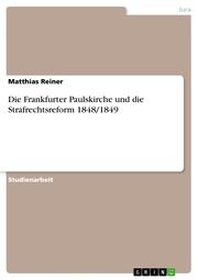 Die Frankfurter Paulskirche und die Strafrechtsreform 1848/1849