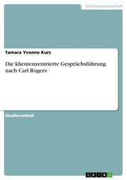 Die klientenzentrierte Gesprächsführung nach Carl Rogers