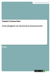 Gerechtigkeit im deutschen Justizsystem?