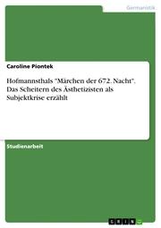 Hofmannsthals 'Märchen der 672. Nacht'. Das Scheitern des Ästhetizisten als Subjektkrise erzählt
