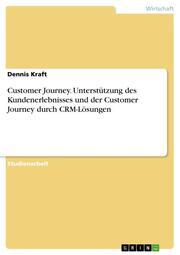 Customer Journey. Unterstützung des Kundenerlebnisses und der Customer Journey durch CRM-Lösungen