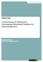 Unterweisung zur Prüfung des Posteingangs (Kaufmann/ Kauffrau für Büromanagement)