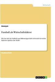 Fussball als Wirtschaftsfaktor