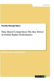 Time Based Competition. The Key Driver of Global Market Performance