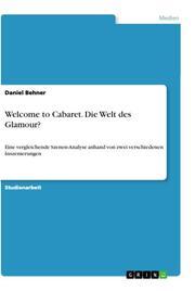 Welcome to Cabaret. Die Welt des Glamour?