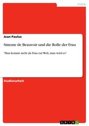 Simone de Beauvoir und die Rolle der Frau