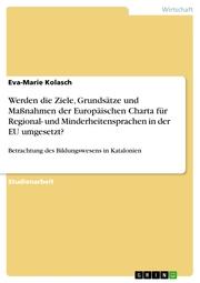 Werden die Ziele, Grundsätze und Maßnahmen der Europäischen Charta für Regional- und Minderheitensprachen in der EU umgesetzt?
