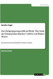 Zur Zielgruppenspezifik im Werk 'Die Stadt der Träumenden Bücher' (2004) von Walter Moers