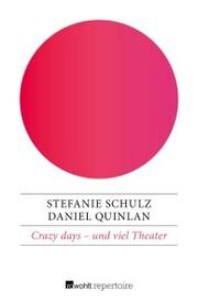 Crazy days - und viel Theater