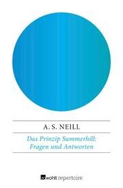 Das Prinzip Summerhill: Fragen und Antworten