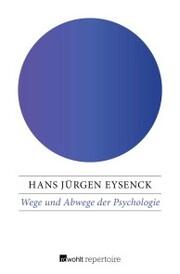 Wege und Abwege der Psychologie