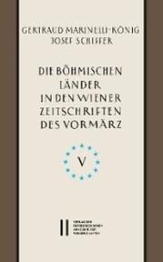 Die böhmischen Länder in den Wiener Zeitschriften und Almanachen des Vormärz (1805-1848), Teil 5: