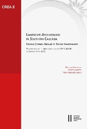 Landscape Archaeology in Southern Caucasia. Finding Common Ground in Diverse Environments