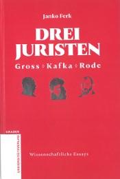Drei Juristen - Gross - Kafka - Rode