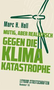 Mutig, aber realistisch gegen die Klimakatastrophe