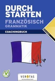 Durchstarten Französisch Grammatik. Coachingbuch