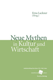 Neue Mythen in Kultur und Wirtschaft