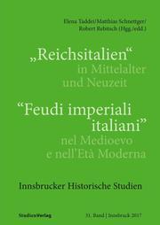 'Reichsitalien' in Mittelalter und Neuzeit/'Feudi imperiali italiani' nel Medioevo e nell'Età Moderna