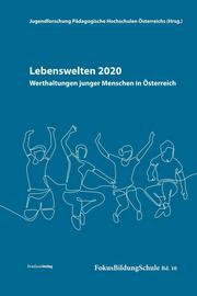 Lebenswelten 2020 - Werthaltungen junger Menschen in Österreich