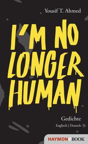 I'm no longer human