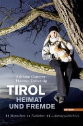 Tirol - Heimat und Fremde