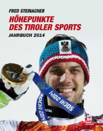 Höhepunkte des Tiroler Sports - Jahrbuch 2014