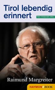Tirol lebendig erinnert: Raimund Margreiter