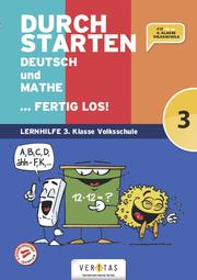 Durchstarten. Deutsch und Mathe... fertig los! 3. Klasse Volksschule