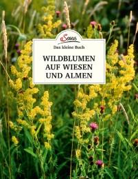 Wildblumen auf Wiesen und Almen