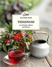 Teegenuss aus Früchten, Blüten und Blättern