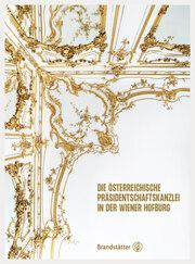Die Österreichische Präsidentschaftskanzlei in der Wiener Hofburg