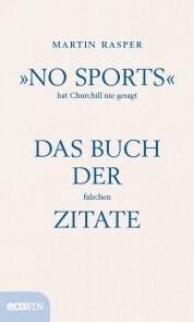 'No Sports' hat Churchill nie gesagt