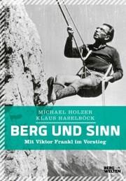 Berg und Sinn - Im Nachstieg von Viktor Frankl