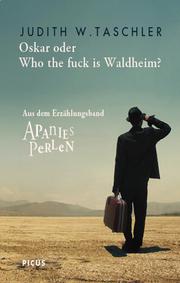 Oskar oder Who the fuck is Waldheim?