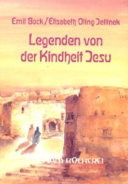 Die Legenden der Kindheit Jesu