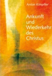 Ankunft und Wiederkehr des Christus