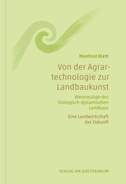 Von der Agrartechnologie zur Landbaukunst