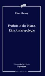 Freiheit in der Natur. Eine Anthropologie