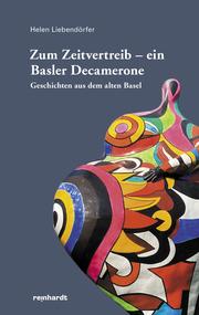 Zum Zeitvertreib - ein Basler Decamerone