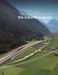 Gotthard-Basistunnel 1 - Die Zukunft beginnt