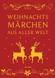 Weihnachtsmärchen aus aller Welt (Leinen)