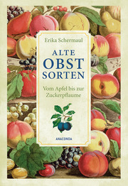 Alte Obstsorten - Vom Apfel bis zur Zuckerpflaume - Cover
