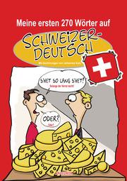 Meine ersten 270 Wörter auf Schweizerdeutsch