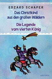 Die Legende vom vierten König/Das Christkind aus den großen Wäldern