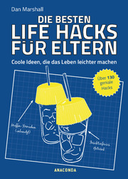 Die besten Life Hacks für Eltern - Coole Ideen, die das Leben leichter machen