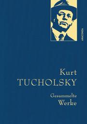 Kurt Tucholsky - Gesammelte Werke - Cover