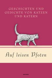 Auf leisen Pfoten - Geschichten und Gedichte von Katzen und Katern