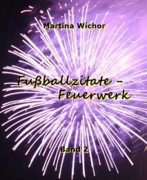 Fußballzitate-Feuerwerk - Band 2