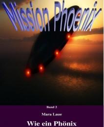 Mission Phoenix 2 - Wie ein Phönix